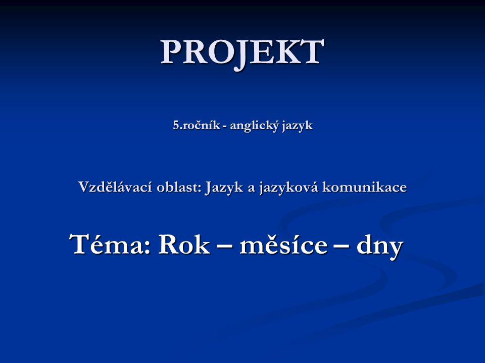 PROJEKT 5.ročník - anglický jazyk Vzdělávací oblast: Jazyk a jazyková komunikace