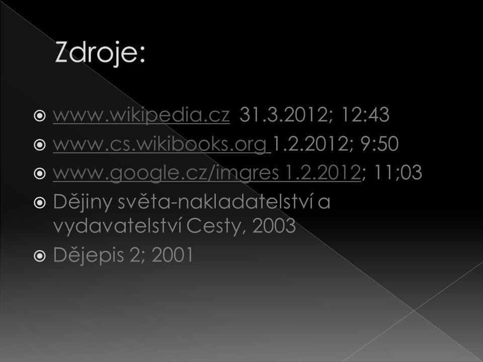 Zdroje: www.wikipedia.cz 31.3.2012; 12:43