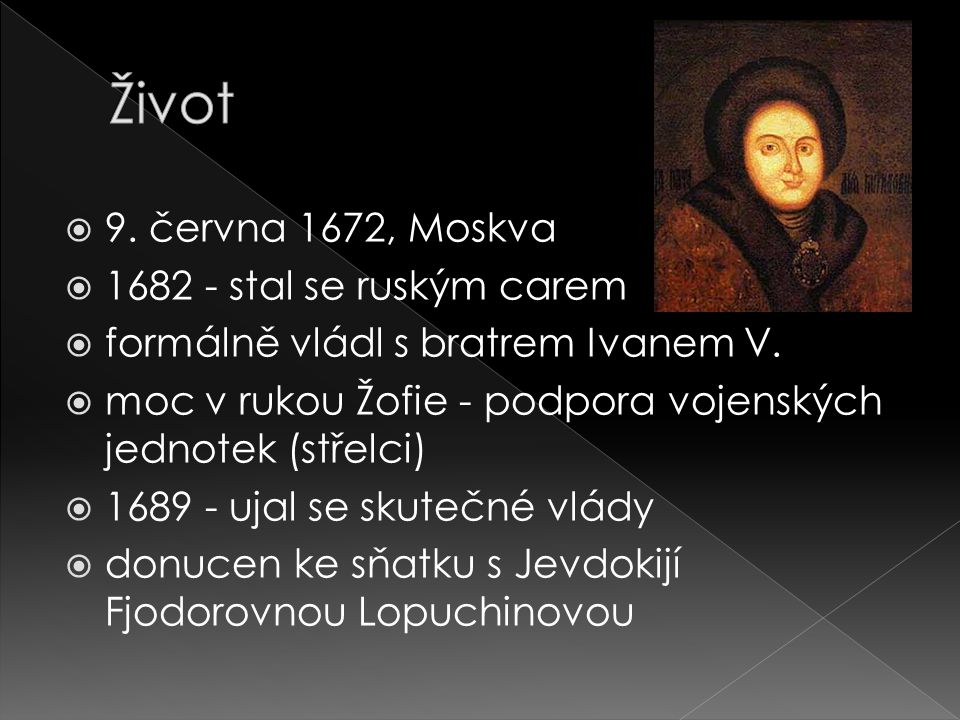 Život 9. června 1672, Moskva 1682 - stal se ruským carem