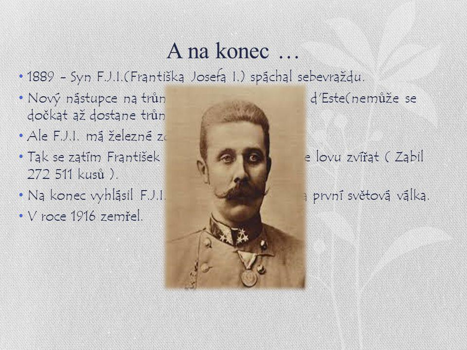 A na konec … 1889 - Syn F.J.I.(Františka Josefa I.) spáchal sebevraždu.