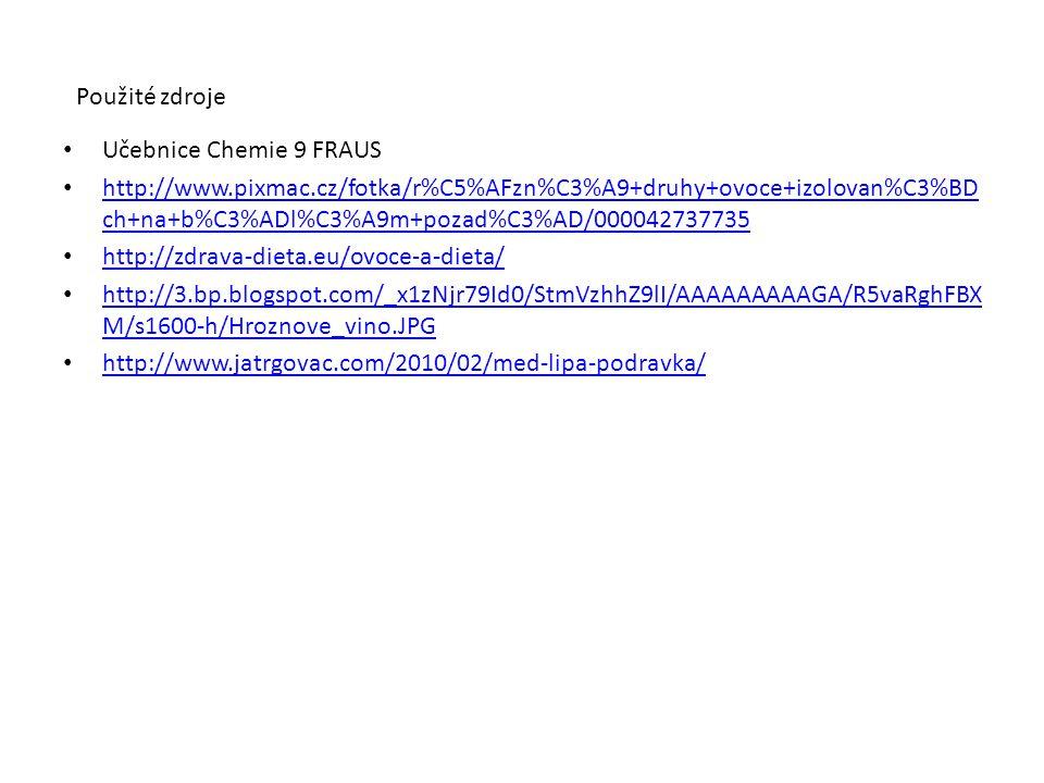 Použité zdroje Učebnice Chemie 9 FRAUS.