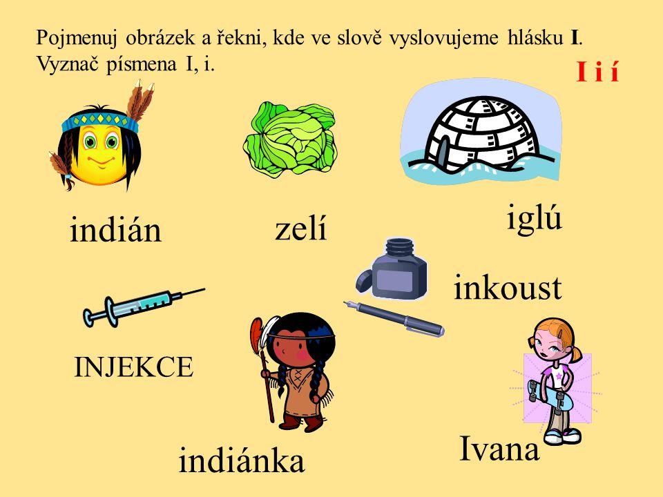 indián inkoust Ivana I i í iglú zelí INJEKCE indiánka
