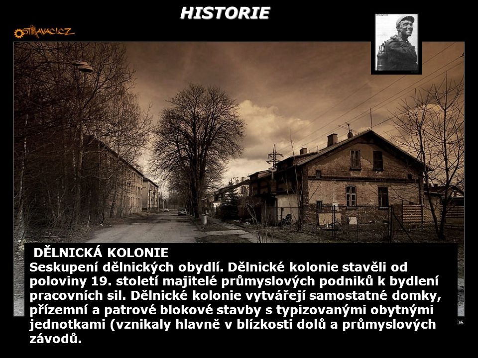 HISTORIE DĚLNICKÁ KOLONIE