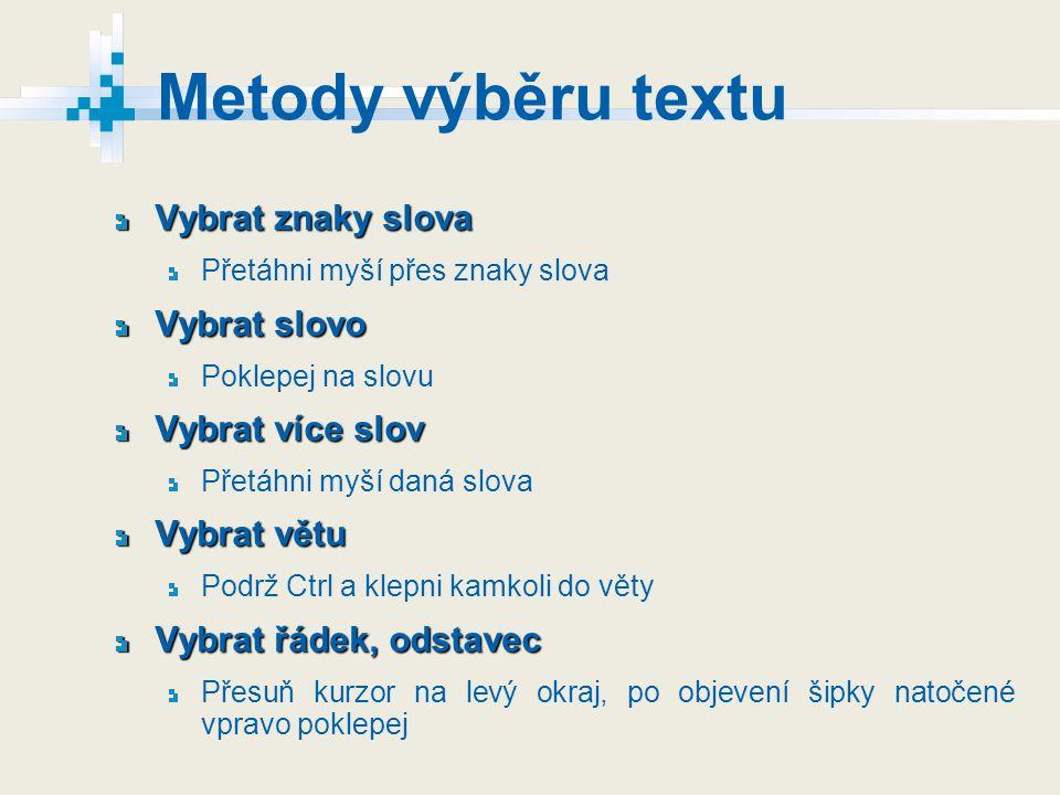 Metody výběru textu Vybrat znaky slova Vybrat slovo Vybrat více slov