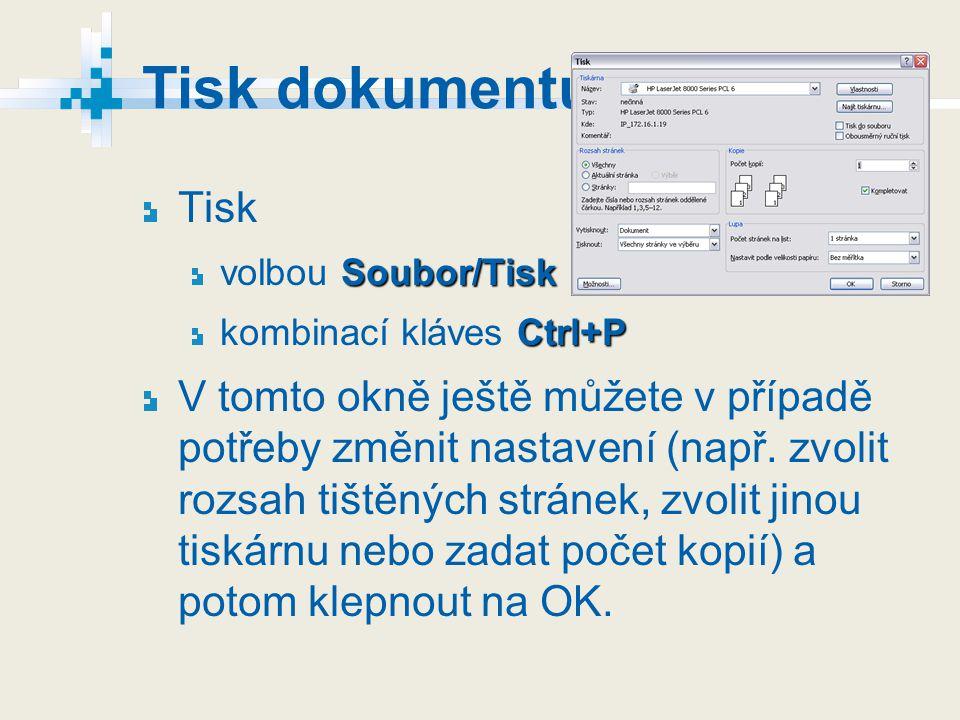 Tisk dokumentu Tisk. volbou Soubor/Tisk. kombinací kláves Ctrl+P.