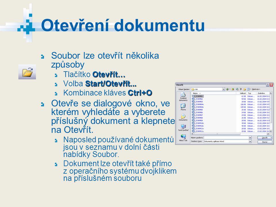 Otevření dokumentu Soubor lze otevřít několika způsoby