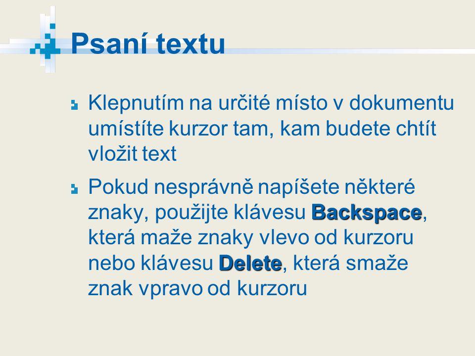Psaní textu Klepnutím na určité místo v dokumentu umístíte kurzor tam, kam budete chtít vložit text.