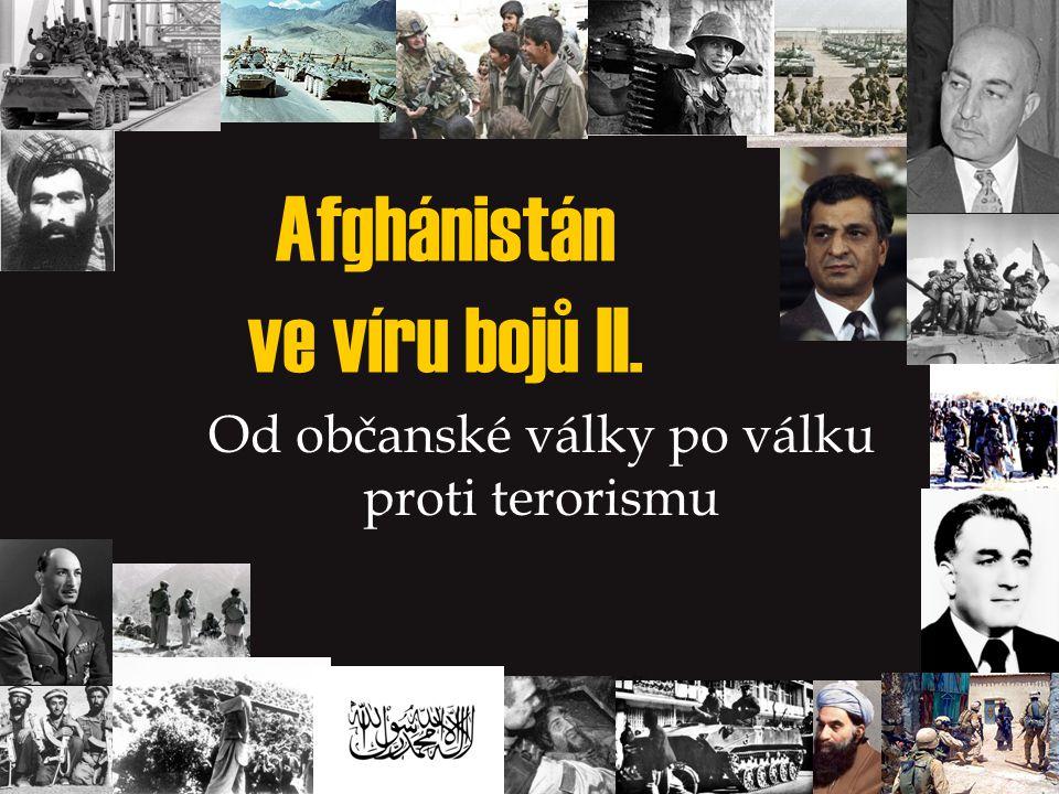 Afghánistán ve víru bojů II.
