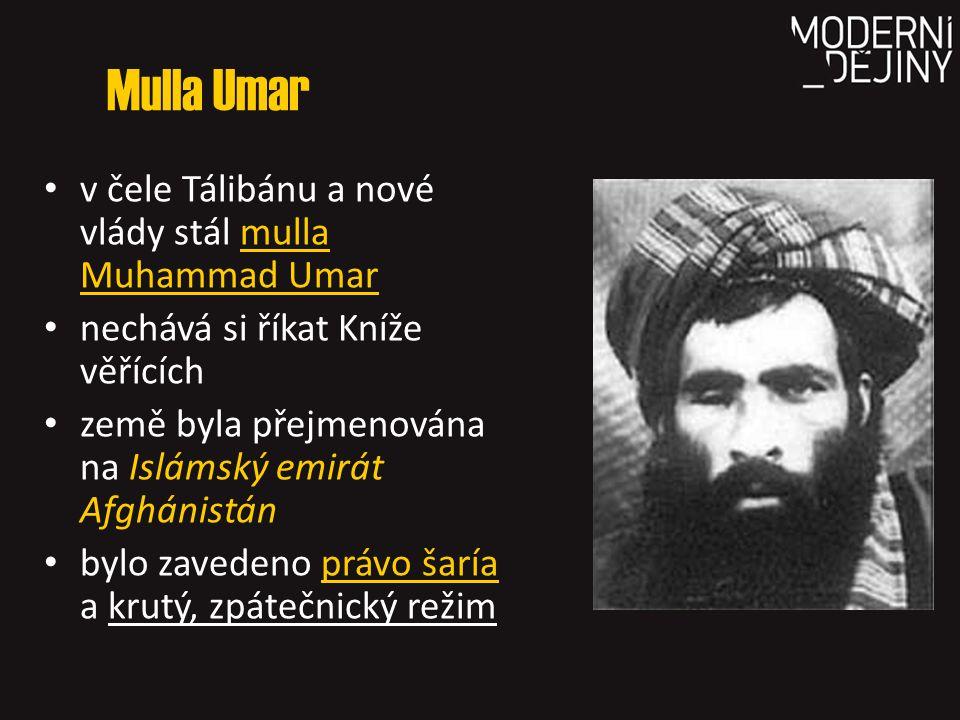 Mulla Umar v čele Tálibánu a nové vlády stál mulla Muhammad Umar
