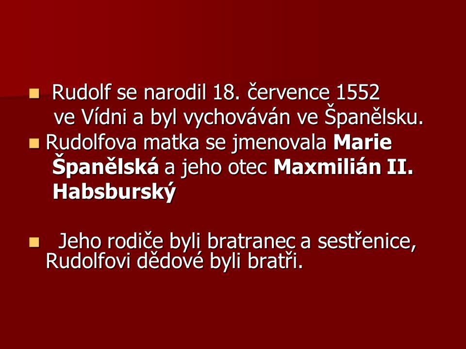 Rudolf se narodil 18. července 1552