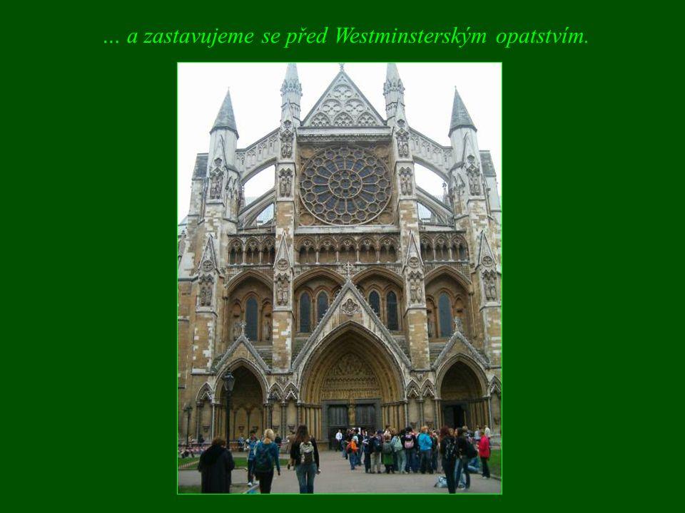 … a zastavujeme se před Westminsterským opatstvím.