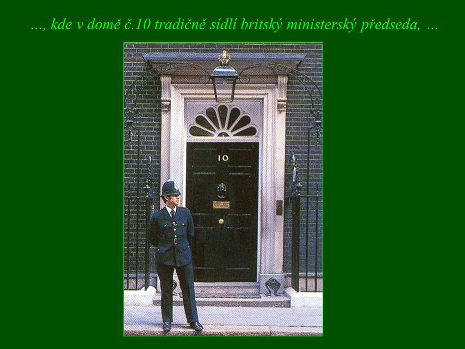 …, kde v domě č.10 tradičně sídlí britský ministerský předseda, …