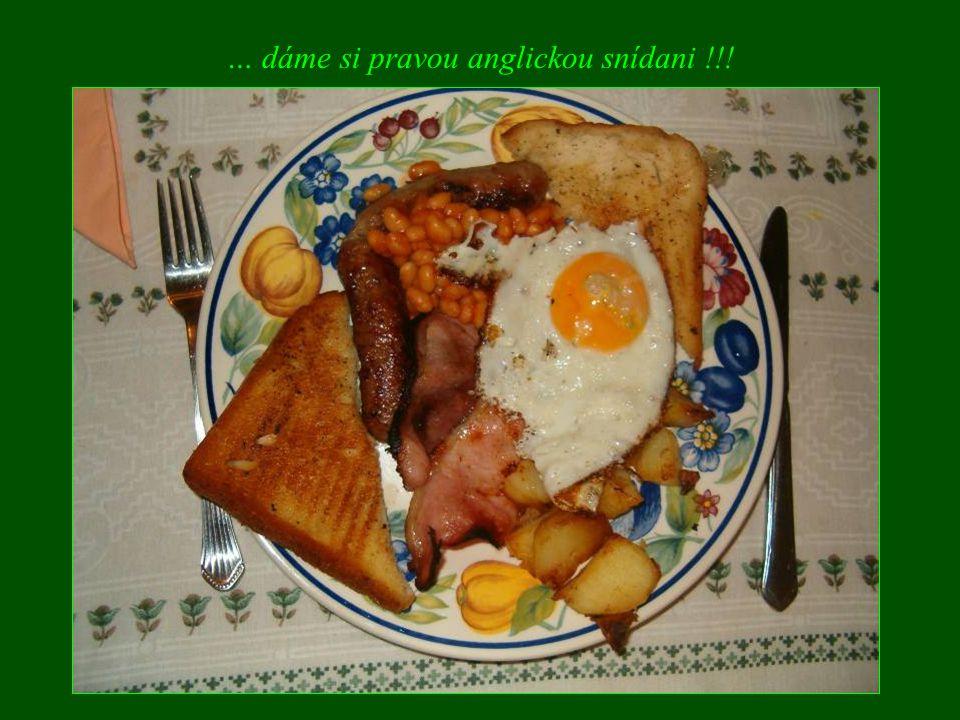 … dáme si pravou anglickou snídani !!!
