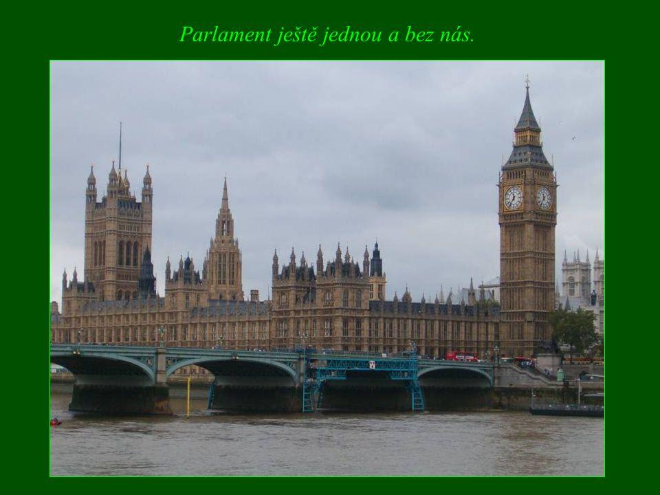 Parlament ještě jednou a bez nás.