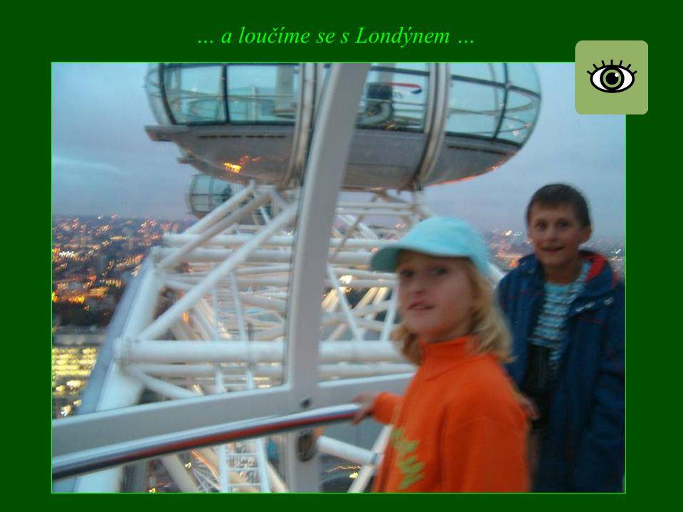 … a loučíme se s Londýnem …