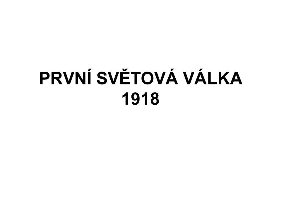 PRVNÍ SVĚTOVÁ VÁLKA 1918
