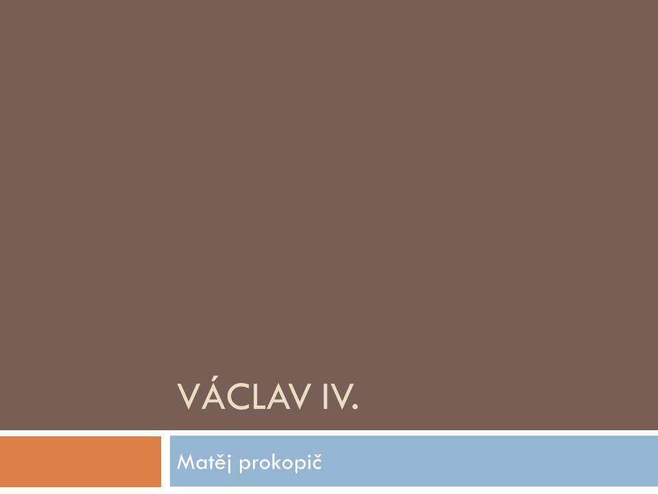 Václav IV. Matěj prokopič