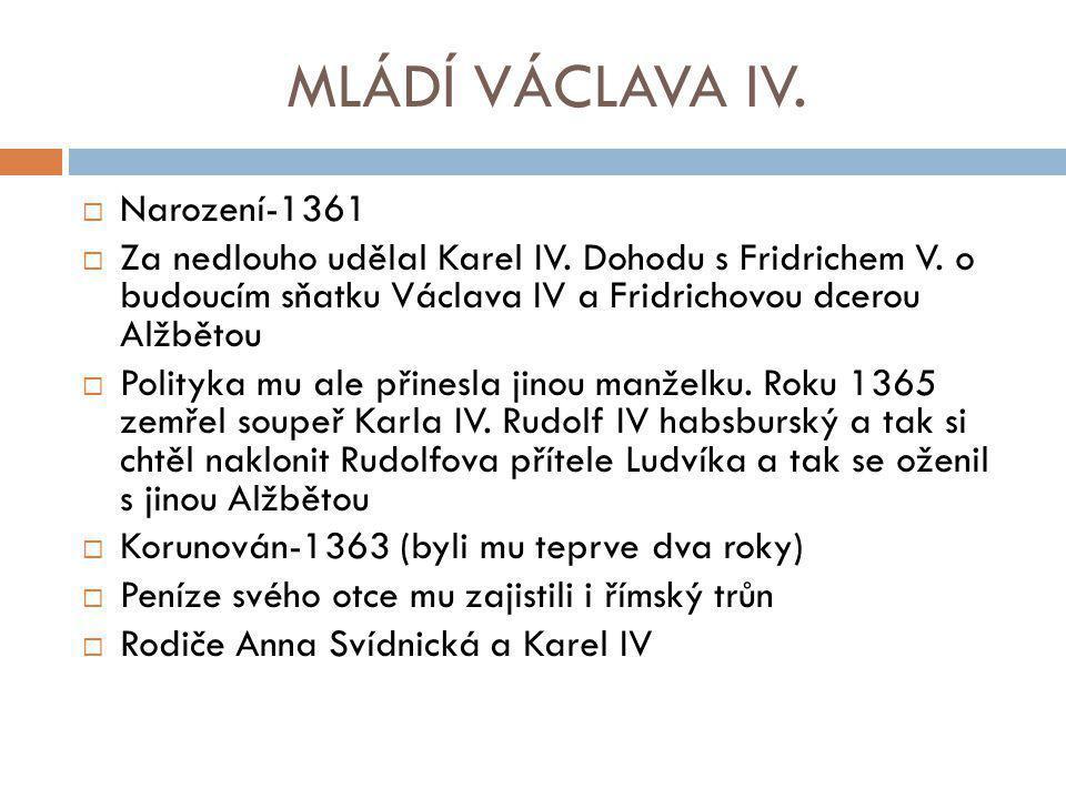MLÁDÍ VÁCLAVA IV. Narození-1361