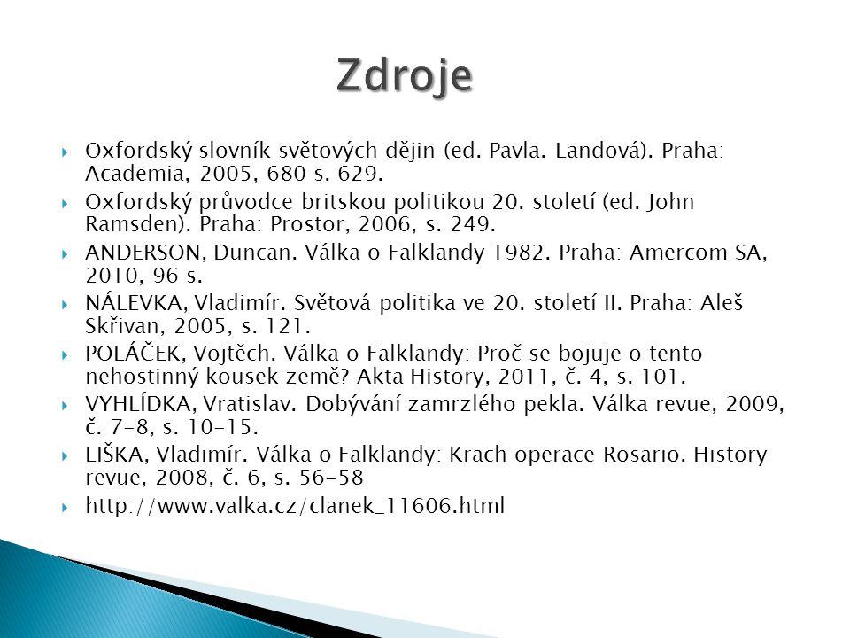 Zdroje Oxfordský slovník světových dějin (ed. Pavla. Landová). Praha: Academia, 2005, 680 s. 629.