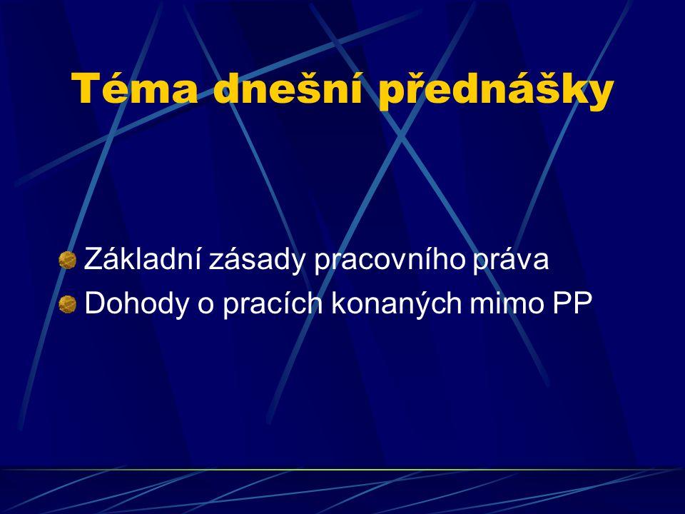 Téma dnešní přednášky Základní zásady pracovního práva