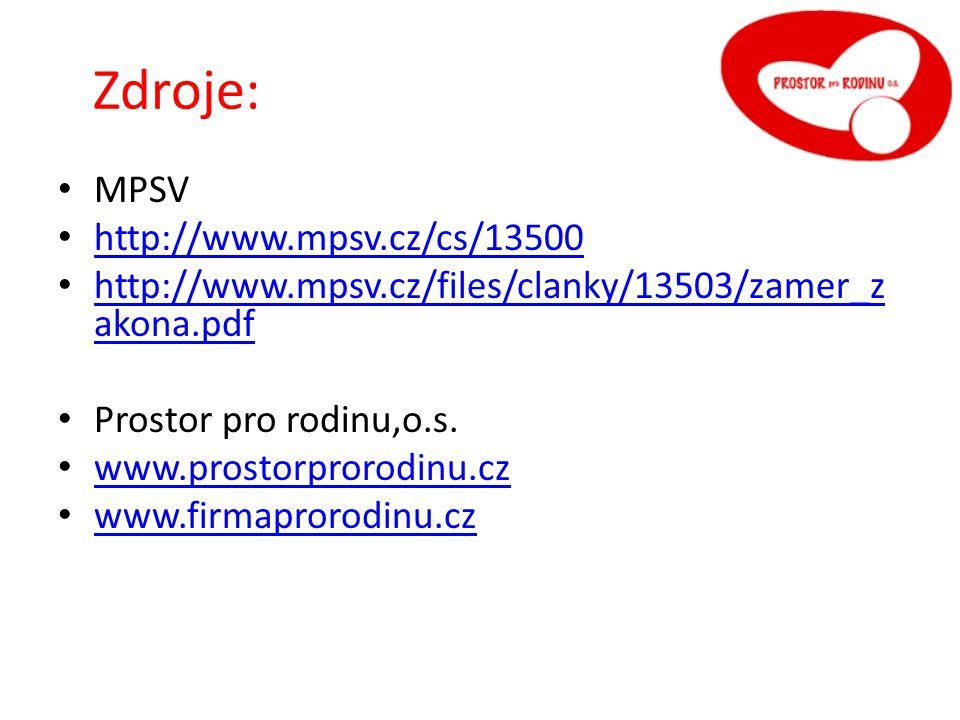Zdroje: droje: MPSV http://www.mpsv.cz/cs/13500