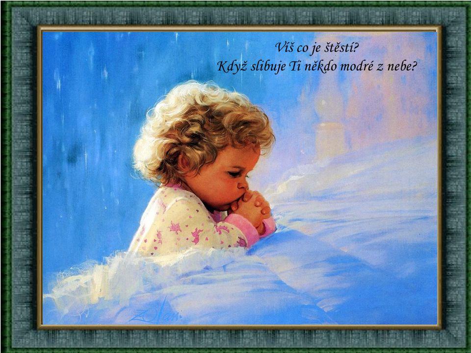 Když slibuje Ti někdo modré z nebe