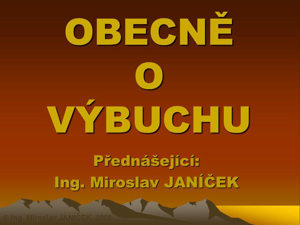 Přednášející: Ing. Miroslav JANÍČEK
