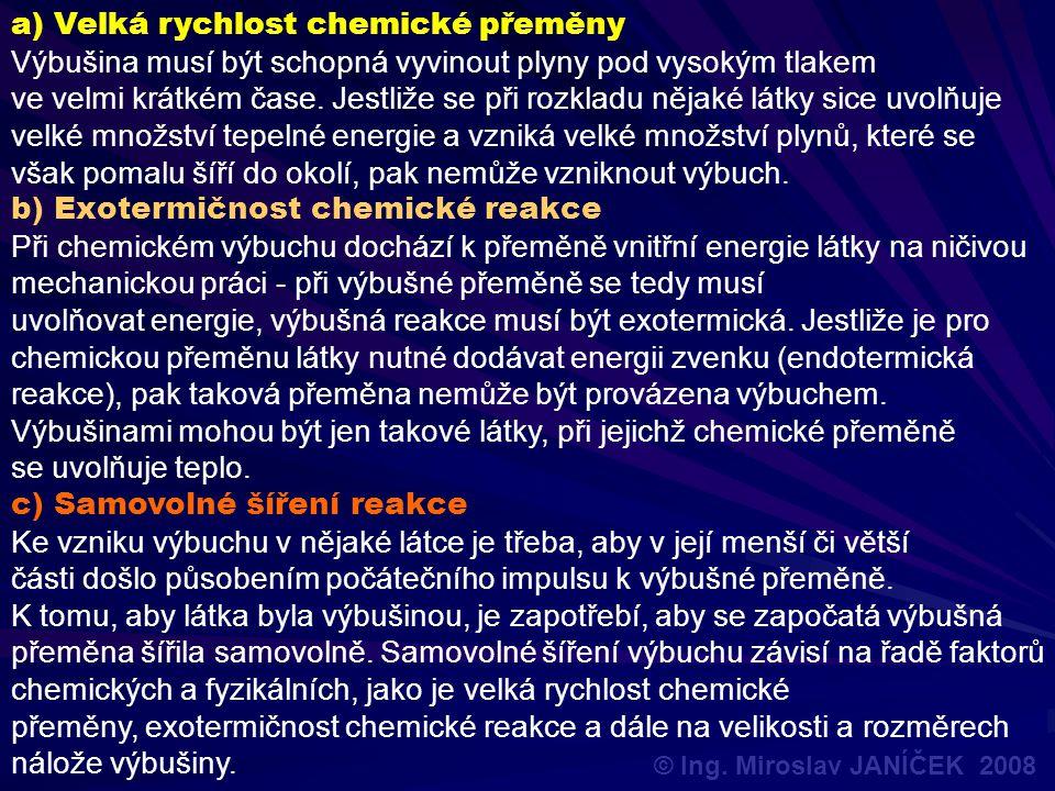 a) Velká rychlost chemické přeměny