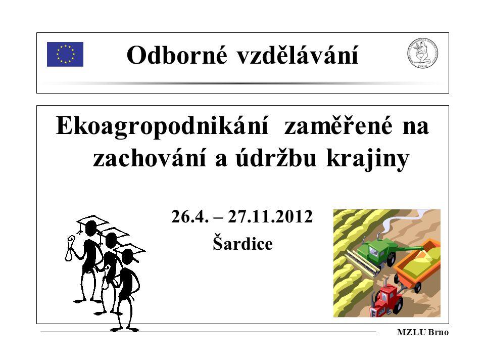 Ekoagropodnikání zaměřené na zachování a údržbu krajiny