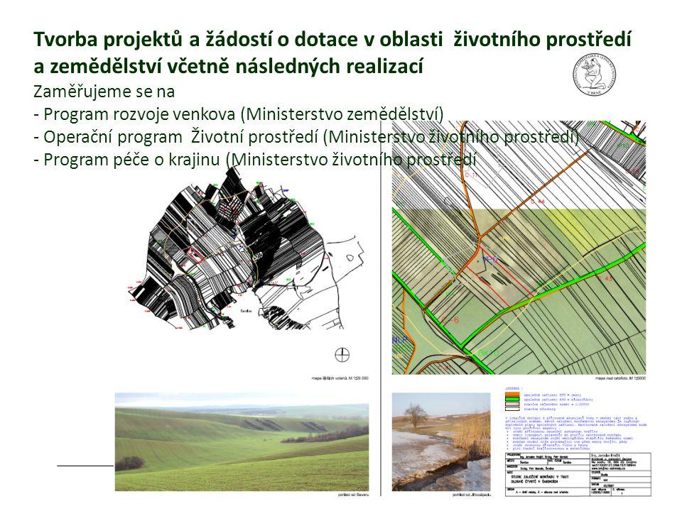 Tvorba projektů a žádostí o dotace v oblasti životního prostředí a zemědělství včetně následných realizací