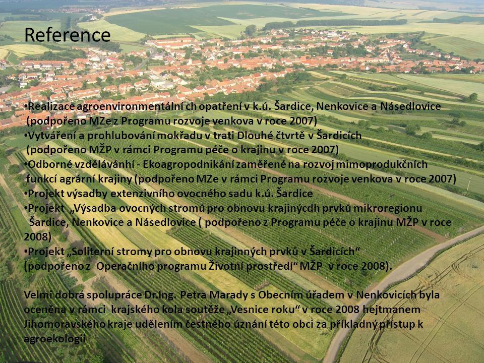 Reference Realizace agroenvironmentální ch opatření v k.ú. Šardice, Nenkovice a Násedlovice. (podpořeno MZe z Programu rozvoje venkova v roce 2007)
