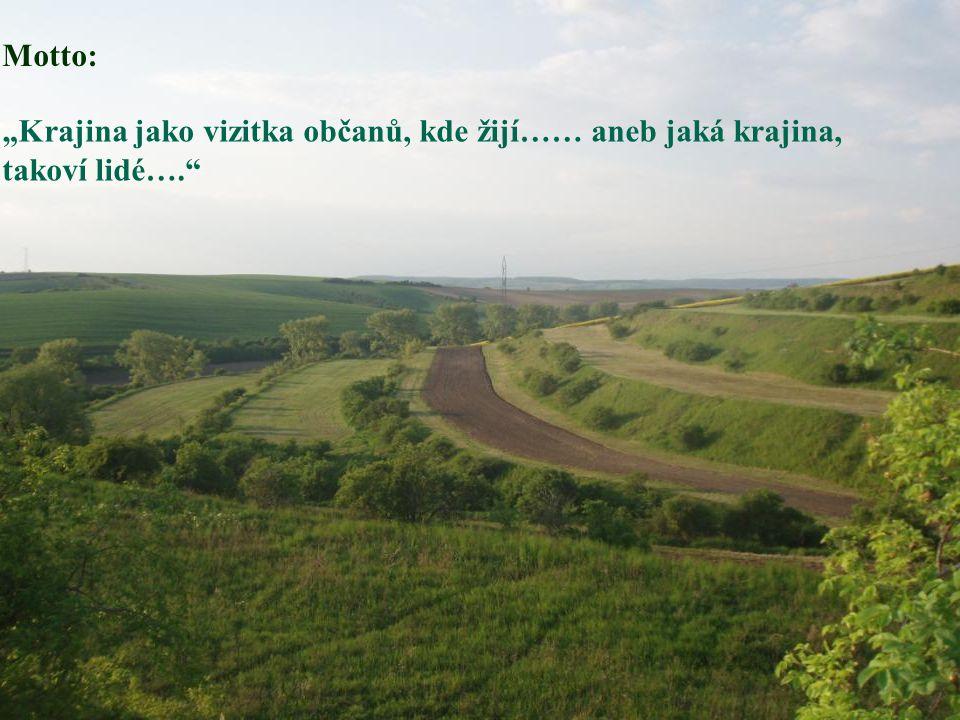 """Motto: """"Krajina jako vizitka občanů, kde žijí…… aneb jaká krajina, takoví lidé…."""