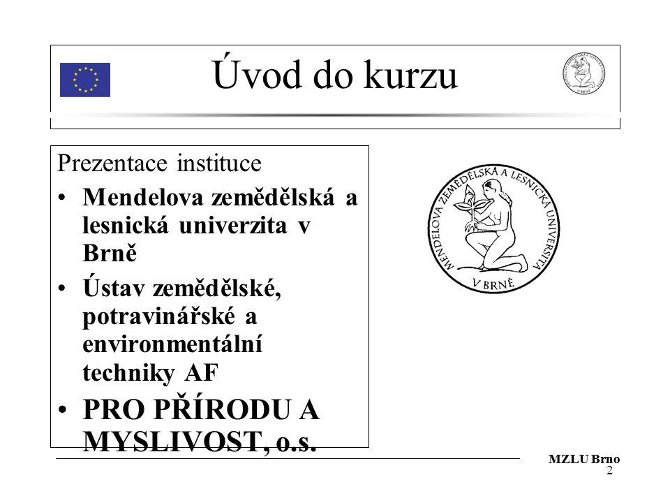 Úvod do kurzu PRO PŘÍRODU A MYSLIVOST, o.s. Prezentace instituce