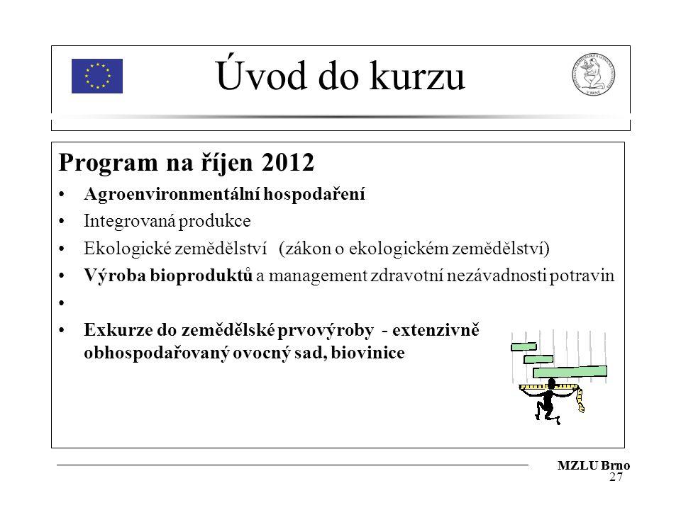 Úvod do kurzu Program na říjen 2012 Agroenvironmentální hospodaření