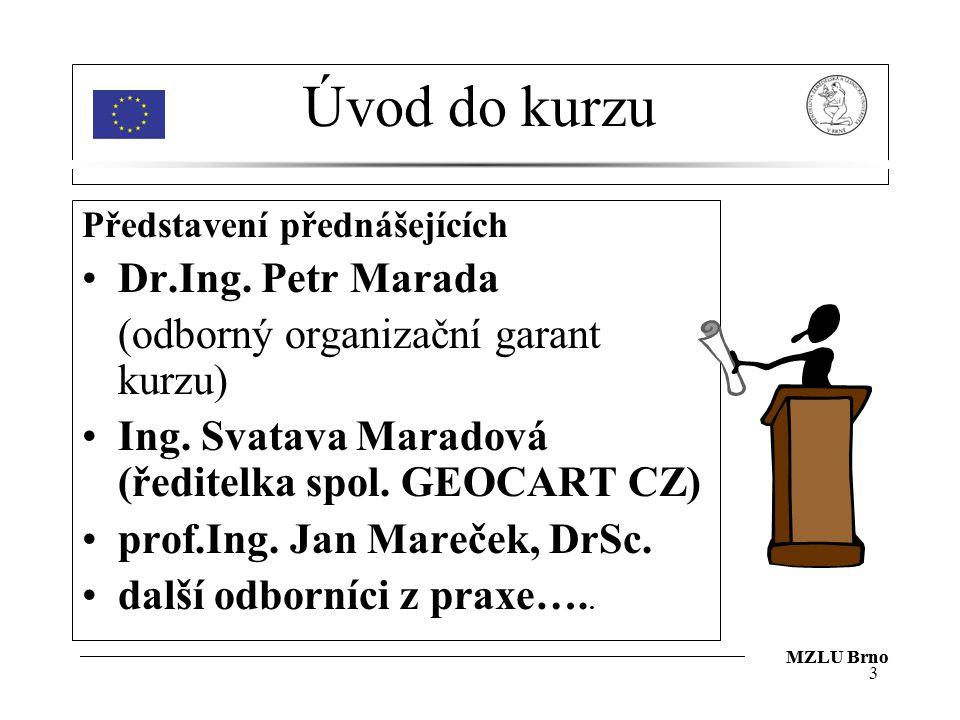 Úvod do kurzu Dr.Ing. Petr Marada (odborný organizační garant kurzu)