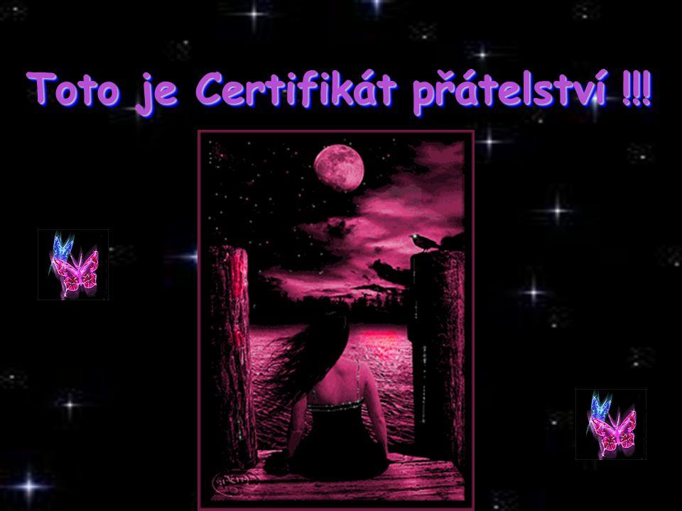 Toto je Certifikát přátelství !!!