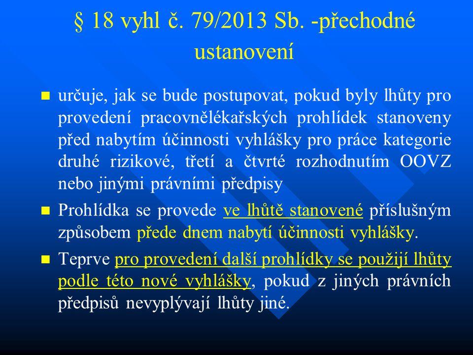 § 18 vyhl č. 79/2013 Sb. -přechodné ustanovení