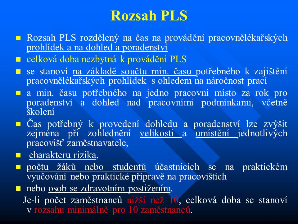Rozsah PLS Rozsah PLS rozdělený na čas na provádění pracovnělékařských prohlídek a na dohled a poradenství.