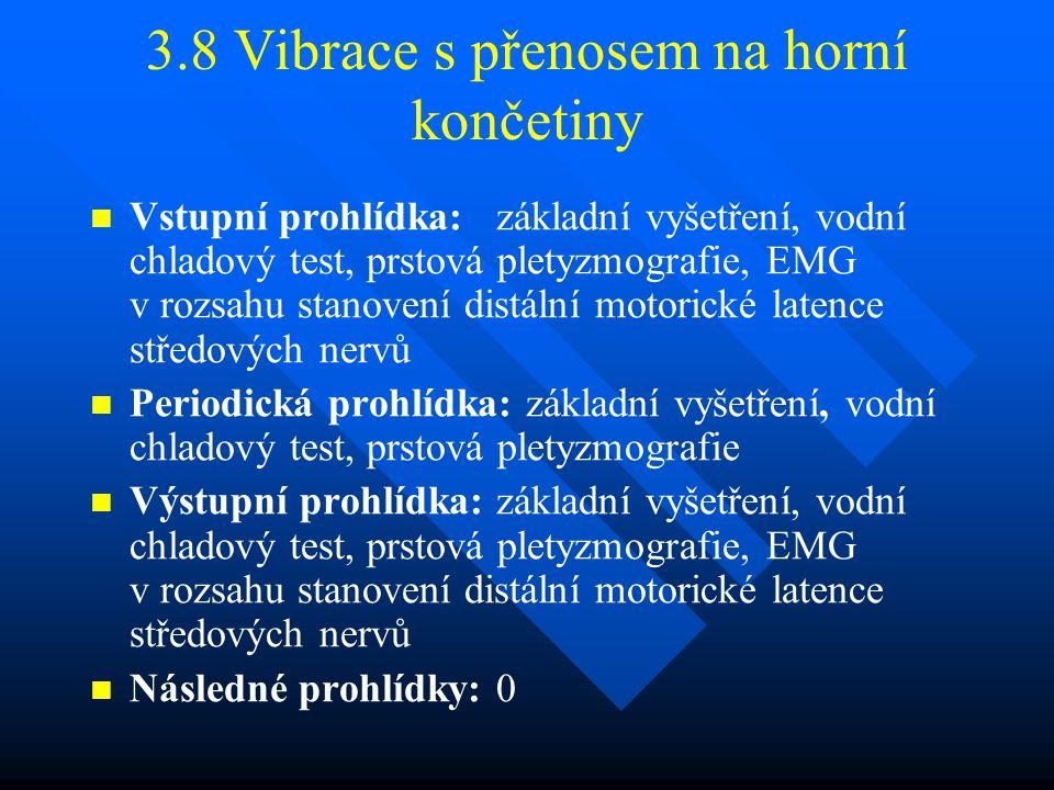 3.8 Vibrace s přenosem na horní končetiny