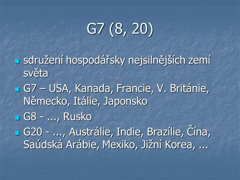 G7 (8, 20) sdružení hospodářsky nejsilnějších zemí světa