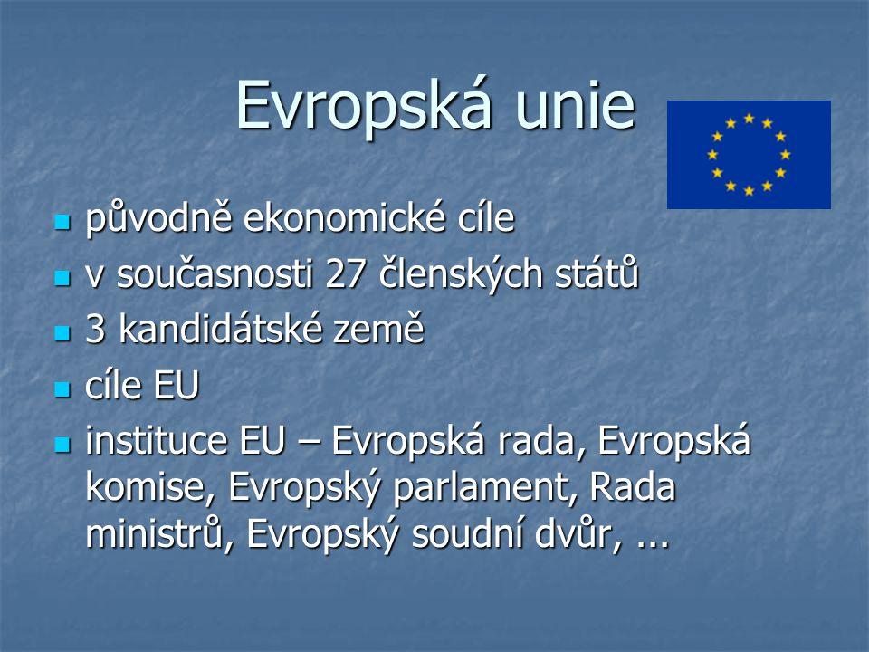 Evropská unie původně ekonomické cíle v současnosti 27 členských států