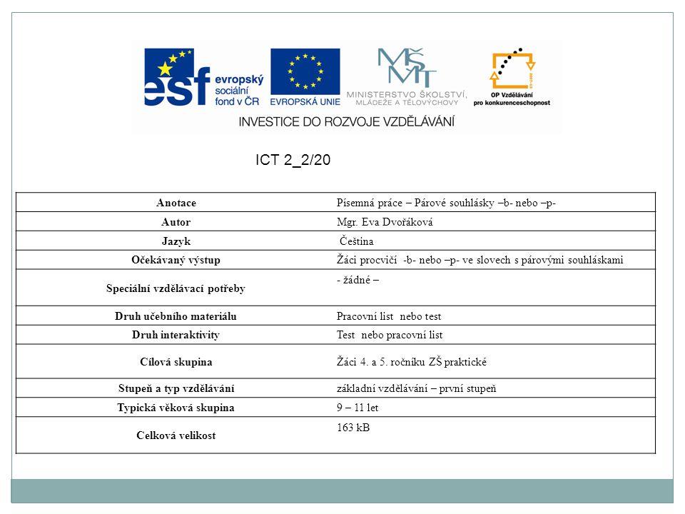ICT 2_2/20 Anotace Písemná práce – Párové souhlásky –b- nebo –p- Autor