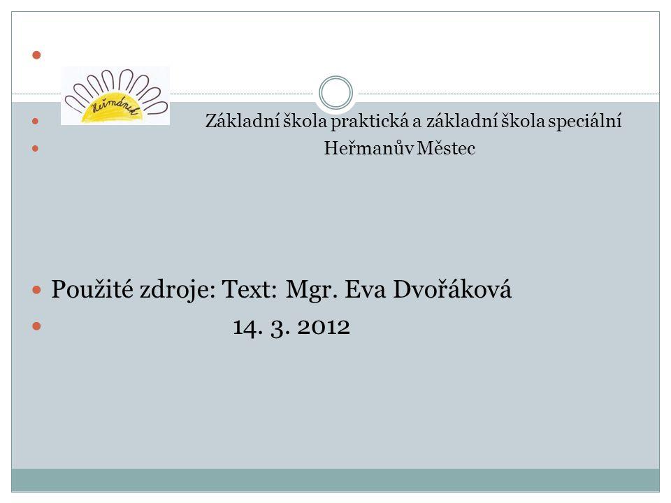 Použité zdroje: Text: Mgr. Eva Dvořáková 14. 3. 2012