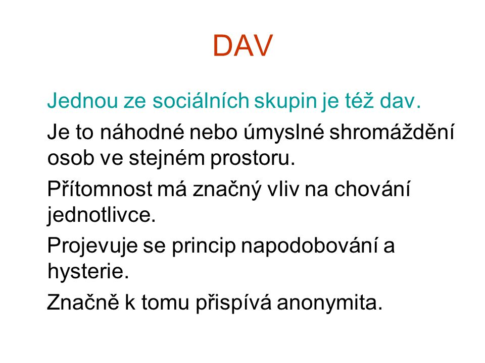 DAV Jednou ze sociálních skupin je též dav.