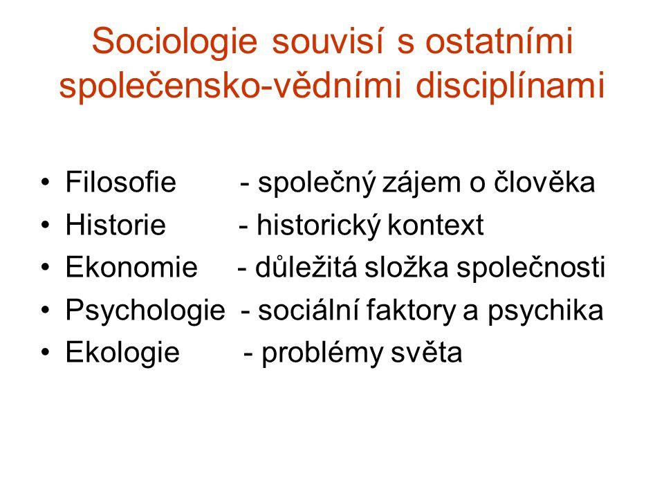Sociologie souvisí s ostatními společensko-vědními disciplínami