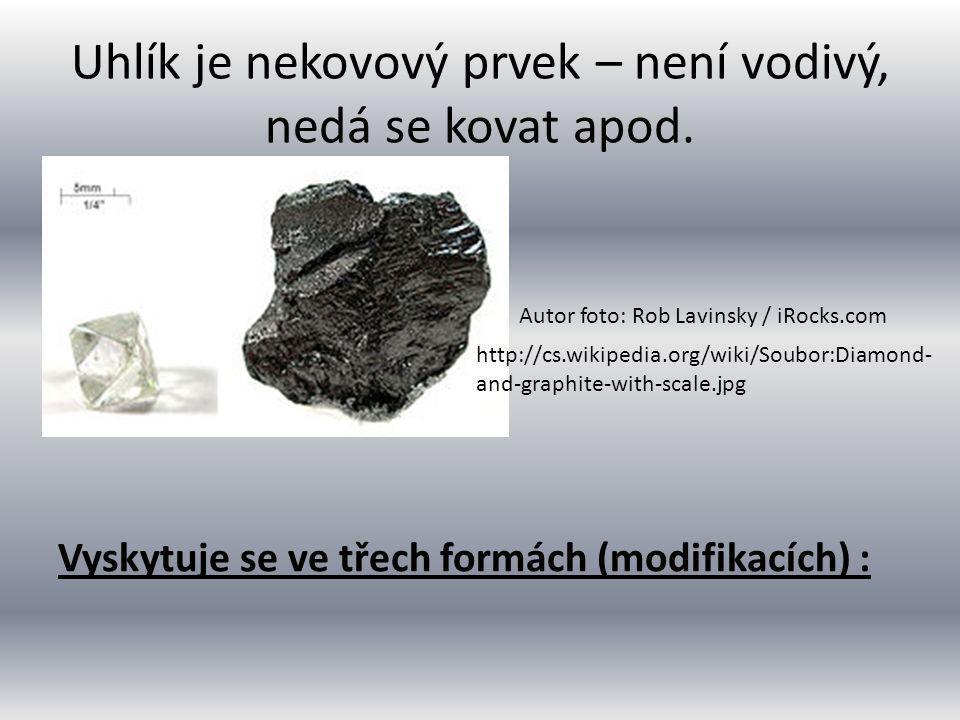 Uhlík je nekovový prvek – není vodivý, nedá se kovat apod.