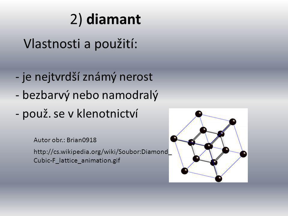 2) diamant Vlastnosti a použití: