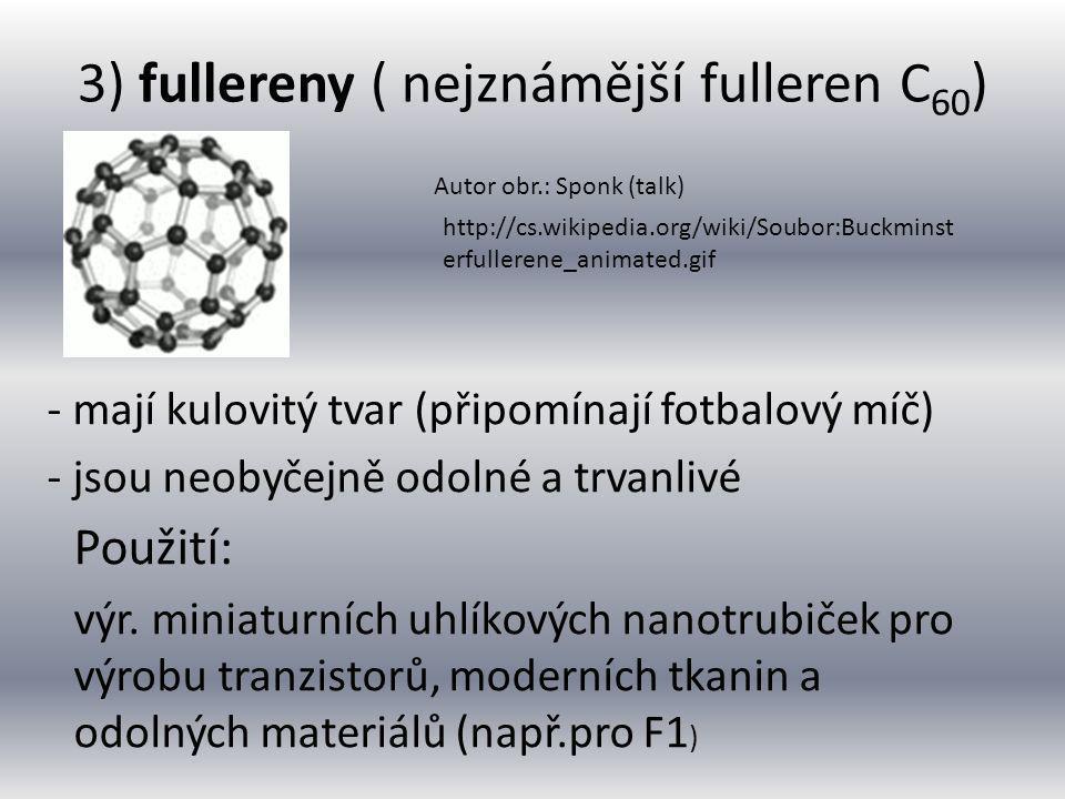 3) fullereny ( nejznámější fulleren C60)
