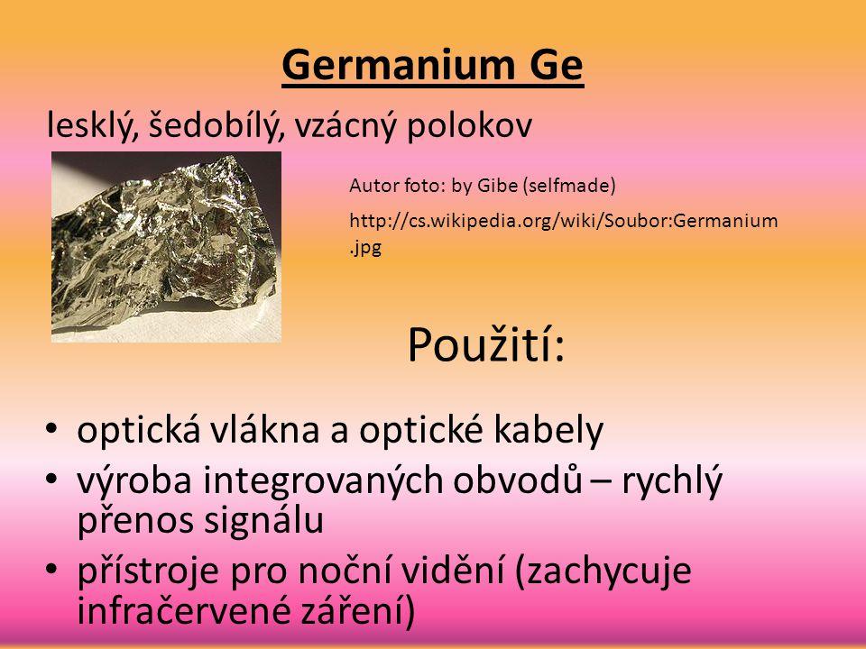 Použití: Germanium Ge optická vlákna a optické kabely
