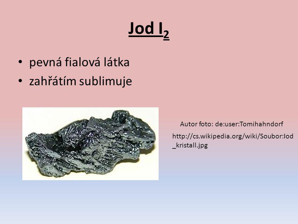 Jod I2 pevná fialová látka zahřátím sublimuje